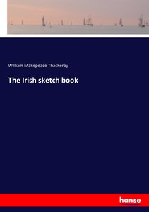 The Irish sketch book