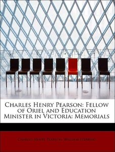 Charles Henry Pearson: Fellow of Oriel and Education Minister in