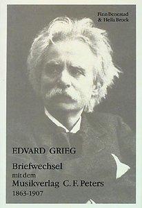 Edvard Grieg - Briefwechsel mit dem Musikverlag C.F. Peters 1863