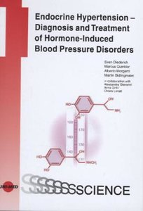 Endocrine Hypertension - Diagnosis and Treatment of Hormone-Indu
