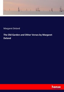 The Old Garden and Other Verses by Margaret Deland