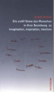 Die zwölf Sinne des Menschen in ihrer Beziehung zu Imagination,
