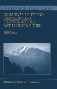 Climate Variability and Change in High Elevation Regions: Past,