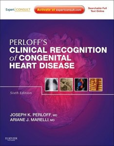 Perloff's Clinical Recognition of Congenital Heart Disease: Expe
