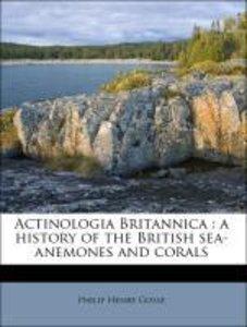 Actinologia Britannica : a history of the British sea-anemones a