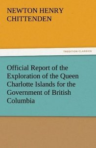 Official Report of the Exploration of the Queen Charlotte Island