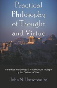 Practical Philosophy of Thought and Virtue