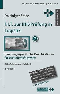 F.I.T. zur IHK-Prüfung in Logistik