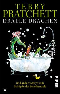 Dralle Drachen und andere Storys vom Schöpfer der Scheibenwelt