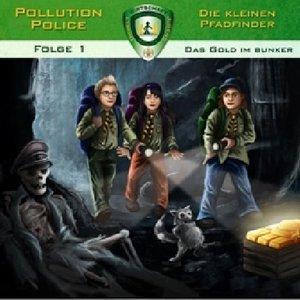 Pollution Police - Die kleinen Pfadfinder - Das Gold im Bunker,