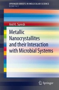 Metallic Nanocrystallites and their Interaction with Microbial S