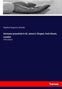 Sermons preached in St. James\'s Chapel, York Street, London