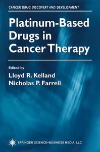 Platinum-Based Drugs in Cancer Therapy