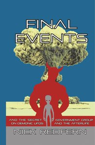 FINAL EVENTS and the Secret Government Group on Demonic UFOs and
