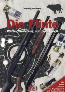 Die Flinte - Waffe, Werkzeug und Sportgerät