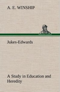 Jukes-Edwards A Study in Education and Heredity