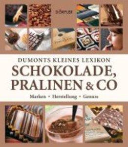 Dumonts kleines Lexikon Schokolade, Pralinen & Co