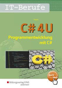 C# 4 U. Programmierentwicklung mit C#. Schülerband