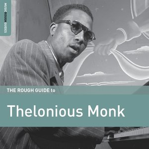 Rough Guide: Thelonious Monk