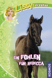 Lissys Freunde 04. Ein Fohlen für Rebecca