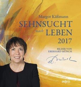 Sehnsucht nach Leben 2017 - Wandkalender