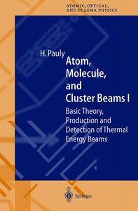 Atom, Molecule, and Cluster Beams I