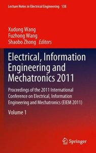 Electrical, Information Engineering and Mechatronics 2011