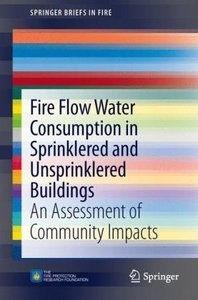Fire Flow Water Consumption in Sprinklered and Unsprinklered Bui