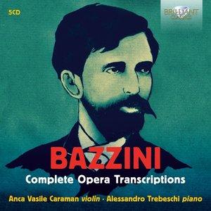 Bazzini:Complete Opera Transcriptions