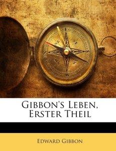 Gibbon's Leben, Erster Theil