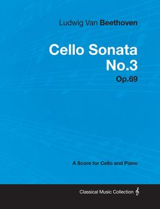 Ludwig Van Beethoven - Cello Sonata No.3 - Op.69 - A Score for C