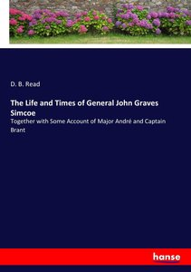 The Life and Times of General John Graves Simcoe