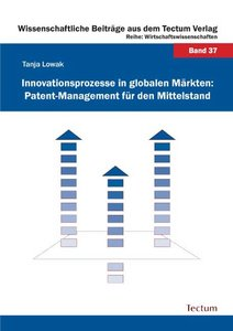 Innovationsprozesse in globalen Märkten: Patent-Management für d