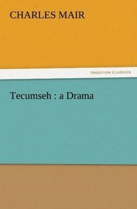 Tecumseh : a Drama