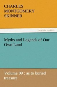 Myths and Legends of Our Own Land - Volume 09 : as to buried tre