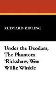 Under the Deodars, The Phantom 'Rickshaw, Wee Willie Winkie