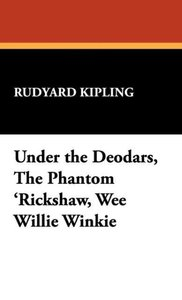 Under the Deodars, The Phantom 'Rickshaw, Wee Willie Winkie