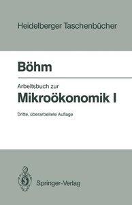 Arbeitsbuch zur Mikroökonomie I