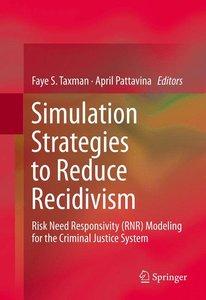 Simulation Strategies to Reduce Recidivism