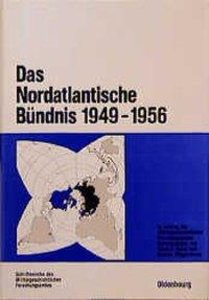 Das Nordatlantische Bündnis 1949 - 1956