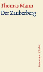 Der Zauberberg. Große kommentierte Frankfurter Ausgabe. Kommenta