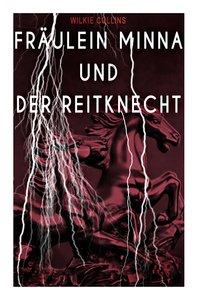 Fräulein Minna und der Reitknecht (Vollständige deutsche Ausgabe