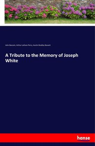 A Tribute to the Memory of Joseph White