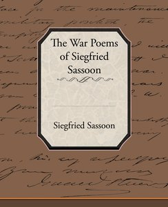 The War Poems of Siegfried Sassoon