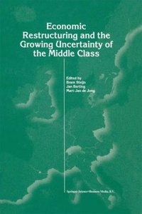 Economic Restructuring and the Growing Uncertainty of the Middle