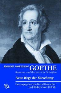 Johann Wolfgang Goethe: Romane und theoretische Schriften