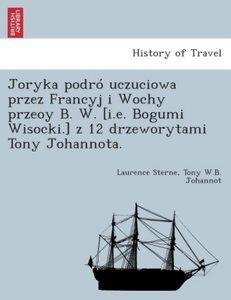Joryka podróz uczuciowa przez Francyja i Wlochy przelozyl B. W.