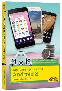 Dein Smartphone mit Android 8 Oreo - Einfach alles können - die