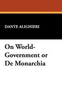 On World-Government or De Monarchia