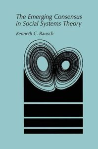 The Emerging Consensus in Social Systems Theory